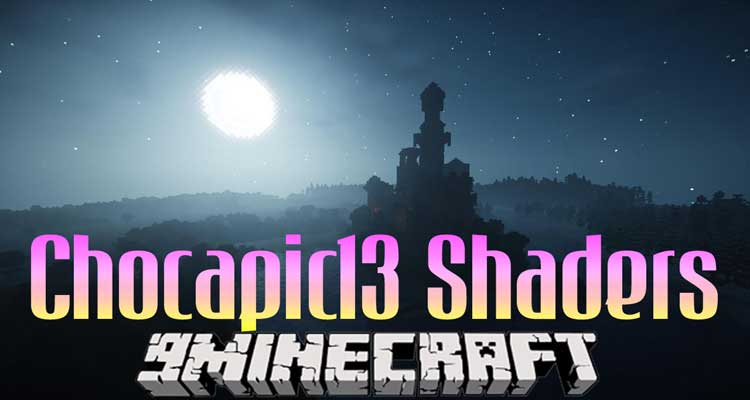 Chocapic13 Shaders Mod 1.14.4/1.12.2