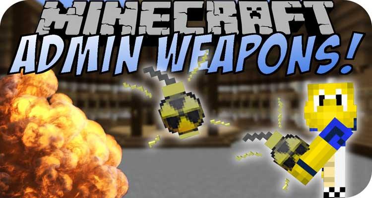Admin Weapons Mod 1.14.4/1.10.2 (OP Destructive Items)