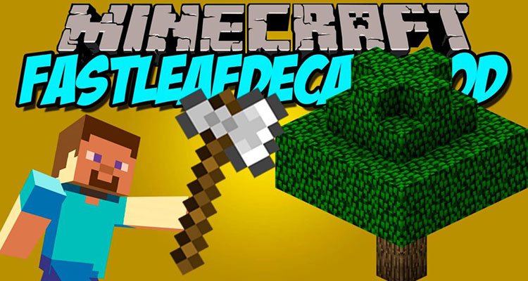 FastLeafDecay Mod 1.14.4/1.12.2 – Speed Up Leaf Decay For Minecraft