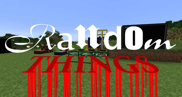 Random Things Mod 1.14.4/1.12.2 – Unrelated Objects, Mechanics For Minecraft