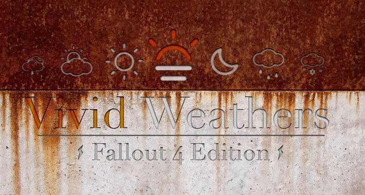 Vivid Weathers – Fallout 4 Edition – a Weather Mod and Climate Overhaul