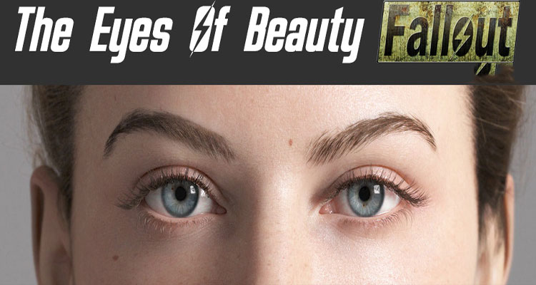 The Eyes Of Beauty Fallout Edition