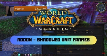 Shadowed Unit Frames WOW Addon 1.13.0/8.3.0/8.2.0