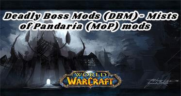 Deadly Boss Mods (DBM) – Mists of Pandaria (MoP) mods WOW Addon 8.3.0/8.2.0/8.1.0