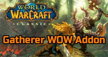 Gatherer WOW Addon 7.3.0/7.2.0/7.1.0