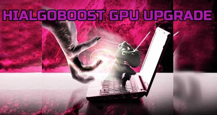HIALGOBOOST GPU UPGRADE