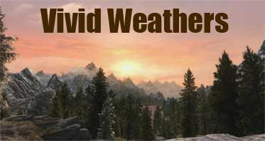 Vivid Weathers – a complete Weather and Visual overhaul for Skyrim