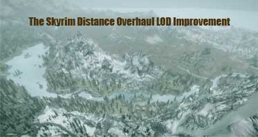 The Skyrim Distance Overhaul LOD Improvement