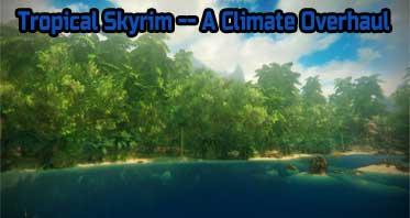 Tropical Skyrim — A Climate Overhaul