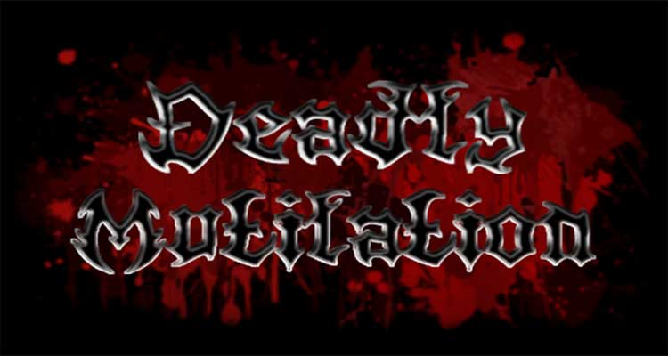 Deadly Mutilation - dismemberment blood and gore