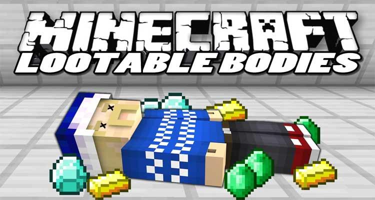 DrCyano's Lootable Bodies