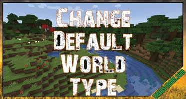 Default World Type (Forge) Mod 1.16.5/1.15.2/1.14.4