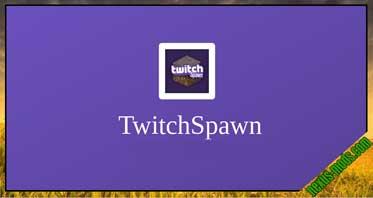 TwitchSpawn Mod 1.16.4/1.14.4/1.12.2