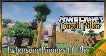 Corail Pillar – Extension Biomes O'Plenty Mod 1.15.2/1.14.4/1.12.2
