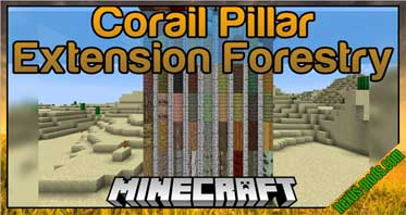 Corail Pillar – Extension Forestry Mod 1.12.2/1.11.2/1.10.2